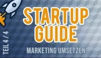 Startup Guide– Marketing umsetzen+ Learnings aus 2018